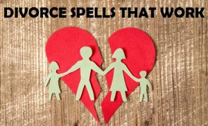 divorce spell in SOUTH aFRICA,divorce spell in Ohio,powerful authentic divorce spell,Powerful Divorce Spells,Divorce Spells,spells for divorce, win divorce,stop divorce,divorce court spells,working divorce spells,best divorce spells,divorce partner spells,court divorce spells,cool divorce spells,safe divorce spells,magic divorce spells,real divorce spells,divorce,loose divorce,black magic divorce spell,white magic spell for divorce,perfect divorce spells,muthi for divorce,divorce spell caster,spells to stop divorce,protection divorce spell